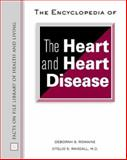 The Encyclopedia of the Heart and Heart Disease, Romaine, Deborah S. and Randall, Otelio Sye, 0816050872