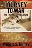 Journey to War, William S. Murray, 1462050875