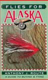 Flies for Alaska, Anthony J. Route, 1555660878