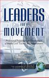Leaders for a Movement : Professional Preparation and Development of Middle Level Teachers and Administrators, Andrews, P. Gayle and Anfara, Vincent A., 1593110871