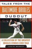 Tales from the Baltimore Orioles Dugout, Louis Berney, 1613210876