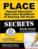 PLACE  Special Education Specialist Deaf/Hard of Hearing (24) Exam Secrets Study Guide : PLACE  Test Review for the Program for Licensing Assessments for Colorado Educators, PLACE Exam Secrets Test Prep Team, 1621200876
