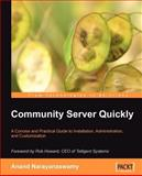 Community Server Quickly A Concise and P, Anand Narayanaswamy, 1847190871