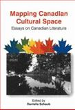 Mapping Canadian Cultural Space : Essays on Canadian Literature, , 9654930870