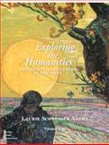 Exploring the Humanities : Creativity and Culture in the West; Volume 2, Adams, Laurie Schneider, 0130490873