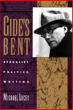 Gide's Bent : Sexuality, Politics, Writing, Lucey, Michael, 0195080874