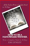 How to Be a NaNoWriMo Winner, E. M. Lynley, 0615900879