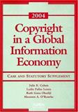 Copyright in a Global Information Economy 2004, Cohen, Julie E., 0735550875