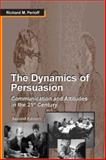 The Dynamics of Persuasion : Communication and Attitudes in the 21st Century, Perloff, Richard M., 0805840877