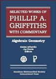 The Selected Works of Phillip A. Griffiths with Commentary, Phillip Griffiths and M. Cornalba, 0821820877