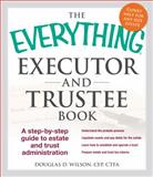 The Everything Executor and Trustee Book, Douglas D. Wilson, 1440570876