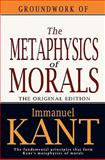 Groundwork of the Metaphysics of Morals, Immanuel Kant, 1453820876