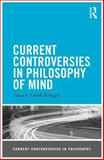 Current Controversies in Philosophy of Mind, , 0415530873
