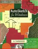 Autosketch for Windows, Yarwood, Alfred J., 058223087X