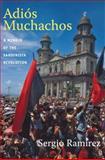 Adiós Muchachos : A Memoir of the Sandinista Revolution, Ramírez, Sergio, 0822350874