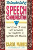 The Complete Book of Speech Communication, Carol Marrs, 0916260879