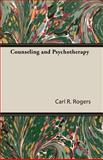 Counseling and Psychotherapy, Rogers, Carl R., 1406760870