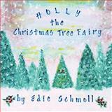 Holly, the Christmas Tree Fairy, Edie Schmoll, 1479720879