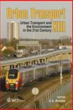 Urban Transport XIII : Urban Transport and the Environment in the 21st Century, C. A. Brebbia, 184564087X