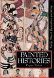 Painted Histories : Early Maori Figurative Painting, Neich, Roger, 1869400879