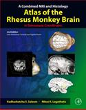 A Combined MRI and Histology Atlas of the Rhesus Monkey Brain in Stereotaxic Coordinates, Saleem, Kadharbatcha S. and Logothetis, Nikos K., 0123850878