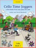Cello Time Joggers : A First Book of Very Easy Pieces for Cello, Blackwell, Kathy and Blackwell, David, 0193220873