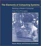 The Elements of Computing Systems : Building a Modern Computer from First Principles, Nisan, Noam and Schocken, Shimon, 026214087X