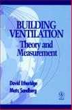 Building Ventilation : Theory and Measurement, Etheridge, David W. and Sandberg, Mats, 047196087X