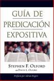 Guia de Predicacion Expositiva, Stephen F. Olford and David L. Olford, 0805440879