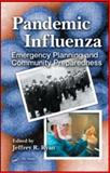 Pandemic Influenza : Emergency Planning and Community Preparedness, Ryan, Jeffrey R., 1420060872