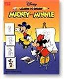 Mickey and Minnie, Walter Foster Publishing, 1560100877