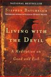 Living with the Devil, Stephen Batchelor, 1594480877