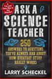 Ask a Science Teacher, Larry Scheckel, 1615190872