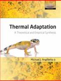 Thermal Adaptation : A Theoretical and Empirical Synthesis, Angilletta Jr., Michael J., 0198570872