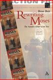 Rewriting Moses : The Narrative Eclipse of the Text, Britt, Brian and Britt, 0567080870