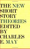 The New Short Story Theories, May, Charles E., 0821410873