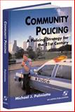 Community Policing : A Policing Strategy for the 21st Century, Palmiotto, Michael J., 0834210878