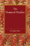 The Drama of Weather, Shaw, Napier, 110745087X