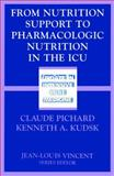 From Nutrition Support to Pharmacologic Nutrition in the ICU : Nutrition in the ICU, , 3540640878