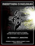 Understanding Evangelizology : A Biblical-Historical Perspective on Evangelism, Johnston, Thomas, 0615270875