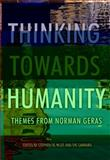 Thinking Towards Humanity : Themes from Norman Geras, , 0719080878