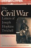 The Civil War Letters of Joseph Hopkins Twichell : A Chaplain's Story, Twichell, Joseph Hopkins, 0820340871