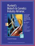 Plunkett's Biotech and Genetics Industry Almanac 2008 : Biotech and Genetics Industry Market Research, Statistics, Trends and Leading Companies, Plunkett, Jack W., 1593920873