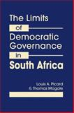 The Limits of Democratic Governance in South Africa, Picard, Louis A. and Mogale, Thomas, 1626370877