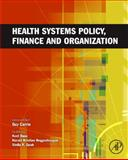 Health Systems Policy, Finance, and Organization, , 0123750873