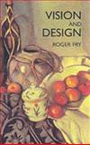 Vision and Design, Roger Fry, 0486400875