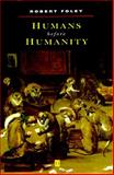 Humans Before Humanity, Foley, Robert, 0631170871