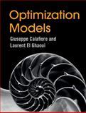 Optimization Models, Calafiore, Giuseppe C. and El Ghaoui, Laurent, 1107050871