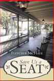 Save Us a Seat, Fletcher McHale, 1483400875