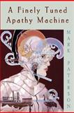A Finely Tuned Apathy Machine, Mark Paterson, 1550960873